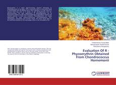 Bookcover of Evaluation Of R - Phycoerythrin Obtained From Chondrococcus Hornemonii