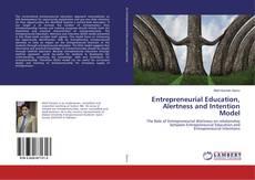 Copertina di Entrepreneurial Education, Alertness and Intention Model