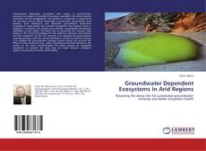 Bookcover of Groundwater Dependent Ecosystems In Arid Regions