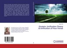 Bookcover of Einstein: Unification Theory & Unification of Four Forces