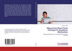 Bookcover of Measuring Short-Term Changes in Academic Motivation