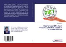 Обложка Biochemical Effects of Probiotic Enriched Foods in Diabetes Mellitus