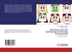 Bookcover of Job Stress and Job Satisfaction in Nursing Professionals