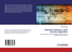 Portada del libro de Attribute Selection with Genetic Algorithm