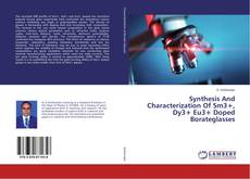 Bookcover of Synthesis And Characterization Of Sm3+, Dy3+ Eu3+ Doped Borateglasses