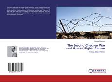 Bookcover of The Second Chechen War and Human Rights Abuses