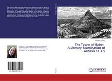 Bookcover of The Tower of Babel: A Literary Examination of Genesis 11:1-9