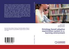 Bookcover of Ontology based adaptive examination system in e- learning environment