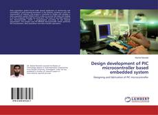 Portada del libro de Design development of PIC microcontroller based embedded system