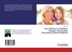 The Influence of Mother Tongue among Day Secondary School Students kitap kapağı