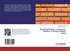 Bookcover of Rural Sanitation in Ganjam, Odisha: A Citizen Report Card