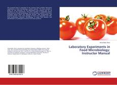 Bookcover of Laboratory Experiments in Food Microbiology: Instructor Manual