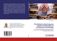 Bookcover of The Relationship between Depth and Breadth of Vocabulary Knowledge