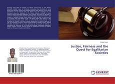 Couverture de Justice, Fairness and the Quest for Egalitarian Societies
