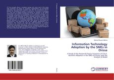 Bookcover of Information Technology Adoption by the SMEs in Orissa