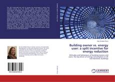 Buchcover von Building owner vs. energy user: a split incentive for energy reduction