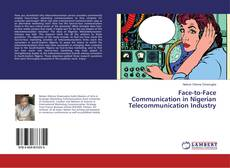 Bookcover of Face-to-Face Communication in Nigerian Telecommunication Industry