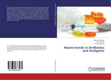Bookcover of Recent trends in Antibiotics and Analgesics