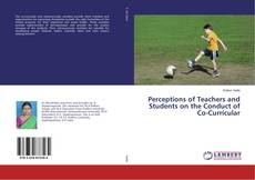 Perceptions of Teachers and Students on the Conduct of Co-Curricular kitap kapağı