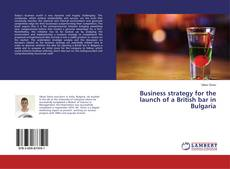 Bookcover of Business strategy for the launch of a British bar in Bulgaria