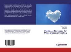 Portada del libro de Proficient Fin Shape for Microprocessor Cooling