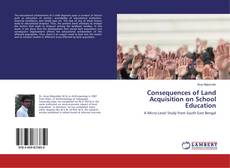 Bookcover of Consequences of Land Acquisition on School Education