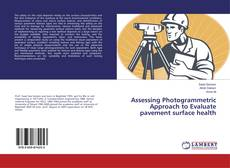 Bookcover of Assessing Photogrammetric Approach to Evaluate pavement surface health