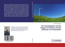 Portada del libro de An investigation of the impact on Eskom of the delivery of renewables