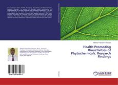 Health Promoting Bioactivities of Phytochemicals: Research Findings kitap kapağı