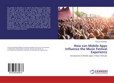 Buchcover von How can Mobile Apps Influence the Music Festival Experience