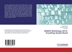 Bookcover of ZEMCH Workshop 2015: Travelling Studio Brazil