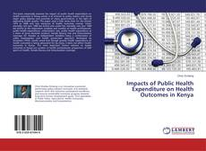 Bookcover of Impacts of Public Health Expenditure on Health Outcomes in Kenya