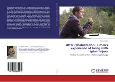 Couverture de After rehabilitation: 5 men's experience of living with spinal injury