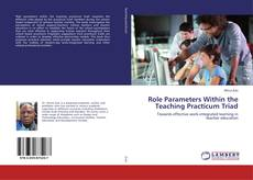 Buchcover von Role Parameters Within the Teaching Practicum Triad
