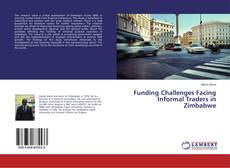 Bookcover of Funding Challenges Facing Informal Traders in Zimbabwe