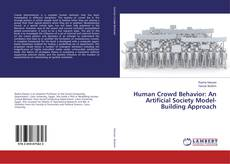 Bookcover of Human Crowd Behavior: An Artificial Society Model-Building Approach