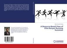 A Resource-Based View of Elite Kenyan Running Successes的封面