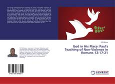 Portada del libro de God in His Place: Paul's Teaching of Non-Violence in Romans 12:17-21