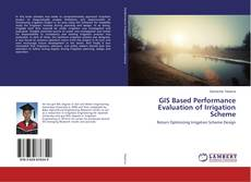 Bookcover of GIS Based Performance Evaluation of Irrigation Scheme