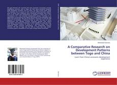 Bookcover of A Comparative Research on Development Patterns between Togo and China