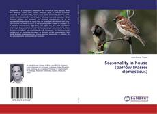 Bookcover of Seasonality in house sparrow (Passer domesticus)
