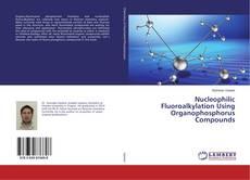 Bookcover of Nucleophilic Fluoroalkylation Using Organophosphorus Compounds