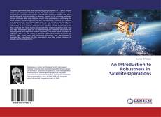 Buchcover von An Introduction to Robustness in Satellite Operations