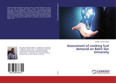 Capa do livro de Assessment of cooking fuel demand on Bahir Dar University