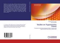 Bookcover of Studies on Trypanosoma Evansi