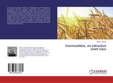 Bookcover of Commodities, an attractive asset class