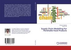 Portada del libro de Supply Chain Modelling For Perishable Food Products