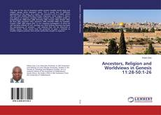 Copertina di Ancestors, Religion and Worldviews in Genesis 11:28-50:1-26