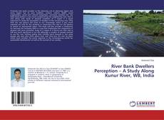 Bookcover of River Bank Dwellers Perception – A Study Along Kunur River, WB, India
