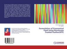 Buchcover von Formulation of Economical Feed Using Keratinase Treated Feather(KTF)